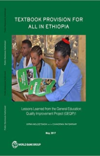 Textbook Provision for All in Ethiopia : Lessons Learned from the General Education Quality Improvement Project (English E...
