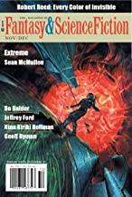 The Magazine of Fantasy & Science Fiction November/December 2018 (The Magazine of Fantasy & Science Fiction Book 135)