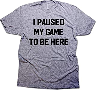 I Paused My Game to Be Here Funny Gamer T-Shirt & Sticker for Men & Youth