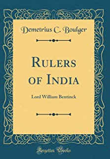 Rulers of India: Lord William Bentinck (Classic Reprint)