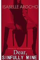Dear, Sinfully Mine (Celestin City: Zoe Langston Book 4) Kindle Edition