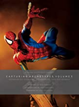 Sideshow Collectibles Presents: Capturing Archetypes, Volume 3: Astonishing Avengers, Adversaries, and Antiheroes (Volume 3)