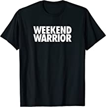 Weekend Warrior - Funny Exercise Shirt