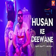 Husan Ke Deewane (feat. Lakshya)