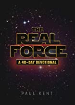 The Real Force: A 40 Day Devotional