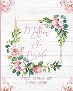 Mother of the Bride Wedding Planner & Organizer: Large Pink Roses Wedding Planning Organizer | Seating charts | Guest Lists | Detailed worksheets | Checklists and More