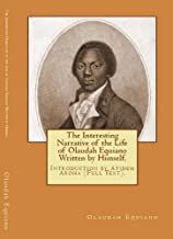 The Interesting Narrative of the life of Olaudah Equiano (Written by Himself). Introduction by Atidem Aroha. (Annotated)