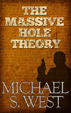 The Massive Hole Theory (Murray & Michaels Lawyer Series Book 1)