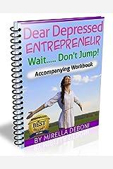 Dear Depressed Entrepreneur: Wait Don't Jump - Accompanying Workbook Kindle Edition