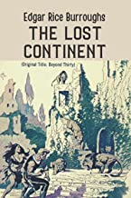The Lost Continent: Was originally published under the title Beyond Thirty