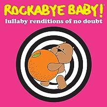 Best rockabye baby no doubt Reviews