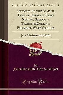 Announcing the Summer Term at Fairmont State Normal School, a Teachers College Fairmont, West Virginia: June 11-August 10,...