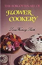 Forgotten Art of Flower Cookery, The