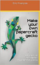Make your own papercraft gecko: DIY paper art | 3D sculpture | Printable PDF pattern (Ecogami Papercraft Book 32)