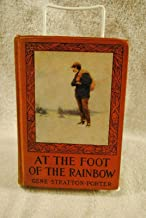 AT THE FOOT OF THE RAINBOW Gene Stratton-Porter 1917 Decorative Hardcover Book