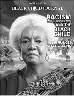 Black Child Journal: Racism and the Black Child ( Tribute to Dr. Frances Cress Welsing)