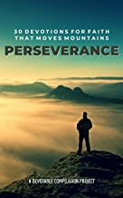 Perseverance: 30 Devotions for Faith that Moves Mountains