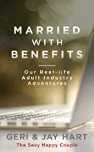 Married with Benefits: Our Real-life Adult Industry Adventures