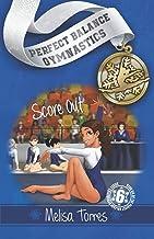 Score Out (Perfect Balance Gymnastics Series Book 6)