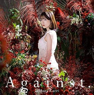 [Single] 石原夏織 (Kaori Ishihara) – Against. (2020.11.04/Hi-Res FLAC/RAR)