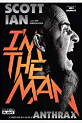 I'm The Man L'histoire du mec d'Anthrax (Camion Blanc) (French Edition) eBook Kindle