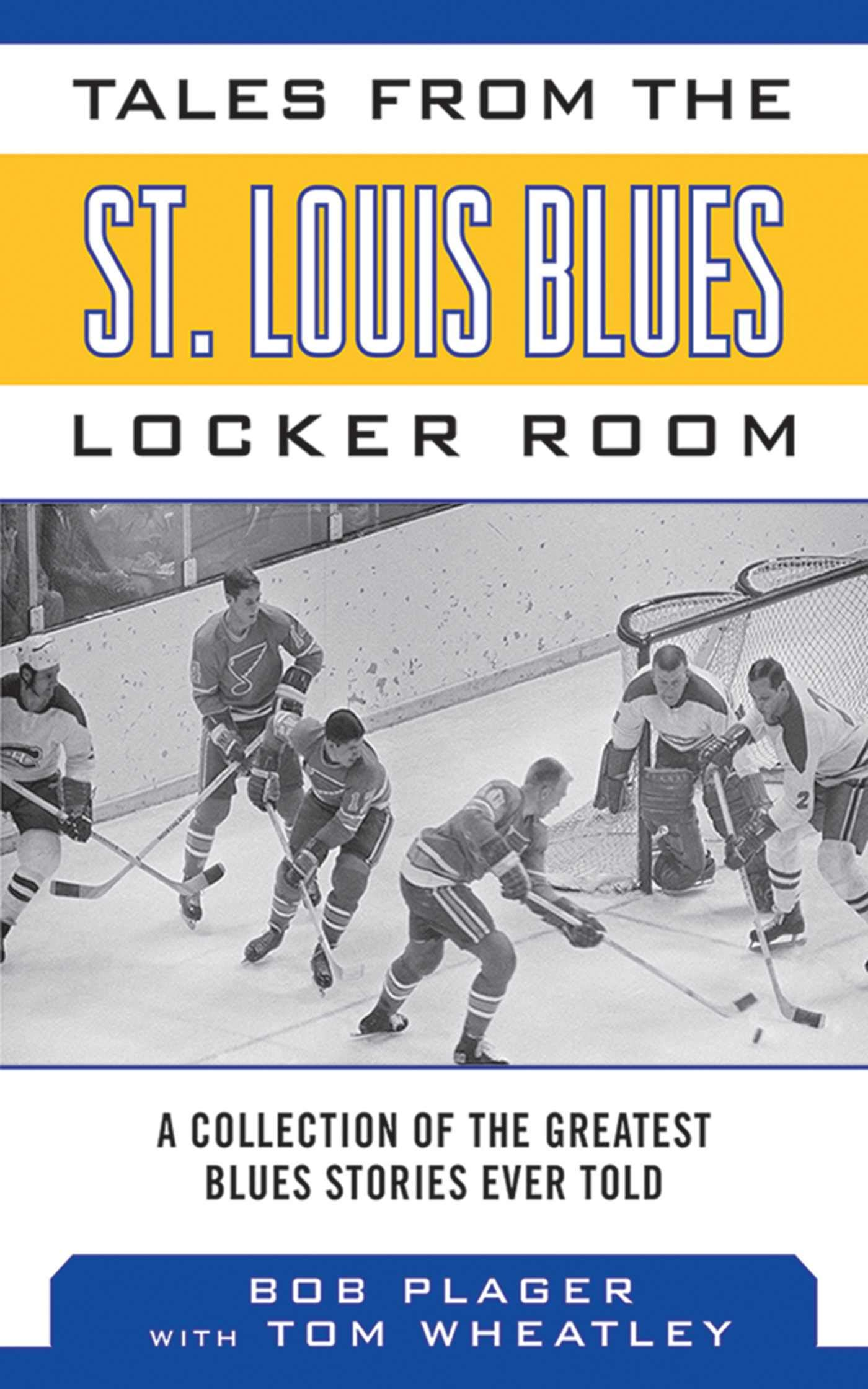 Tales from the St. Louis Blues Locker Room: A Collection of the Greatest Blues Stories Ever Told (Tales from the Team) (En...