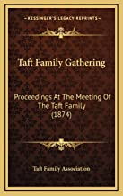 Taft Family Gathering: Proceedings At The Meeting Of The Taft Family (1874)