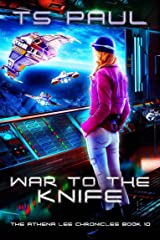 War to the Knife: A Space Opera Heroine Adventure (Athena Lee Chronicles Book 10) Kindle Edition
