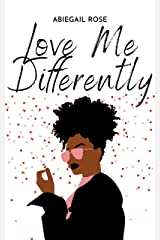 Love Me Differently: An Interracial Romance Kindle Edition