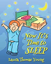 Now It's Time to Sleep: A Bedtime book for Toddlers ages 3-5