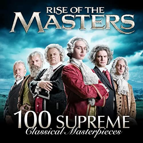 Rise of the Masters: 100 Supreme Classical Masterpieces