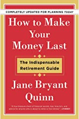 How to Make Your Money Last: The Indispensable Retirement Guide Kindle Edition
