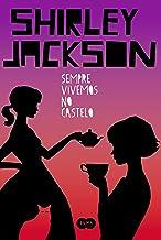 Sempre vivemos no castelo (Portuguese Edition)