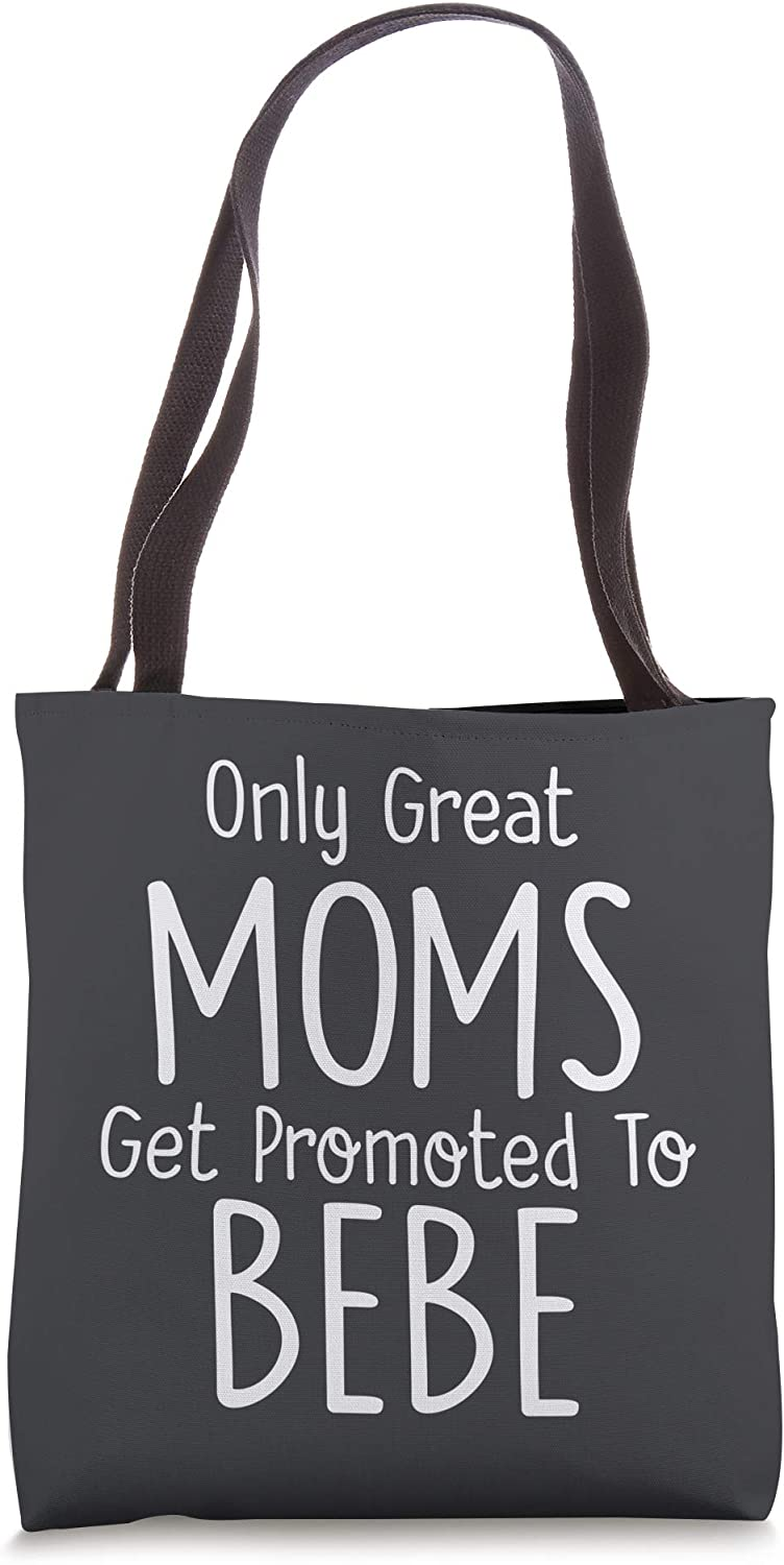 Bebe Gift: Only Great Moms Get Promoted To Tote Bag