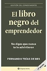 El libro negro del emprendedor: No digas que nunca te lo advirtieron (Gestión del conocimiento) Versión Kindle