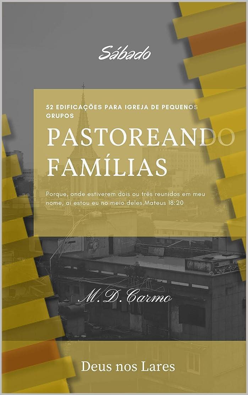韻協同義務づけるPastoreando Família: Edificação de Sábado (6 Livro 7) (Portuguese Edition)