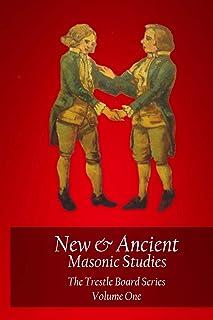 New & Ancient Masonic Studies - The Trestle Board Series (New & Ancient Masonic Studies - The Trestle Board Edition Book 1) (English Edition)