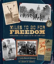 Miles to Go for Freedom: Segregation and Civil Rights in the Jim Crow Years (English Edition)