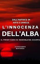 Permalink to L'innocenza dell'Alba: Il primo caso di Maddalena Guerra PDF