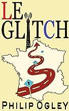 Le Glitch: A Comedy of Many Errors