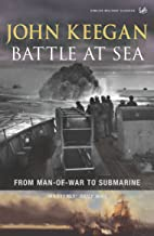 Battle at Sea : From Man-of-War to Submarine