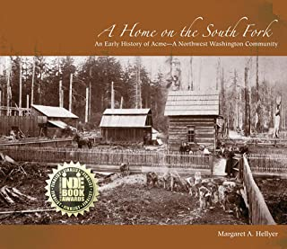 A Home on the South Fork: An Early History of Acme—A Northwest Washington Community