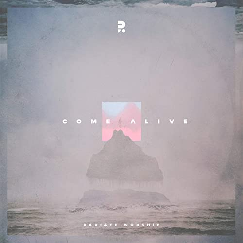 Radiate Worship - Come Alive 2019