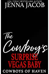 The Cowboy's Surprise Vegas Baby: (A Steamy One-Night Stand, Surprise Baby, Small Town Romance) (Cowboys of Haven Book 4) Kindle Edition