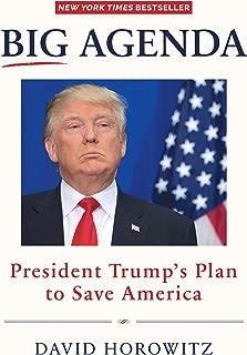 Big Agenda: President Trump s Plan to Save America