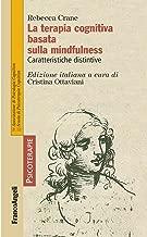 La terapia cognitiva basata sulla mindfulness. Caratteristiche distinsive (Psicoterapie Vol. 200) (Italian Edition)