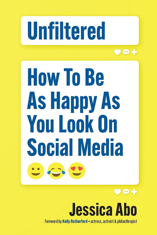 急性儀式自分のUnfiltered: How to Be as Happy as You Look on Social Media (English Edition)