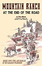 Mountain Ranch at the End of the Road: horses, cows, guns and grizzlies in the Canadian wilderness