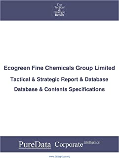 Ecogreen Fine Chemicals Group Limited: Tactical & Strategic Database Specifications (Tactical & Strategic - China Book 25819) (English Edition)