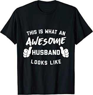 this is what an awesome husband looks like T-Shirt